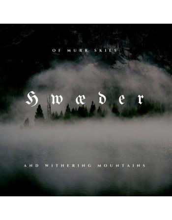 Hwæder - Of Murk Skies and...